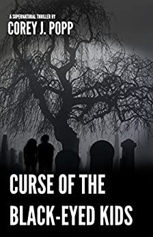 Curse of the Black-Eyed Kids (Mount Herod Legends Book 2) by [Corey J. Popp]