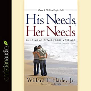 His Needs, Her Needs     Building an Affair-Proof Marriage              By:                                                                                                                                 Willard F. Harley Jr.                               Narrated by:                                                                                                                                 Willard F. Harley Jr.                      Length: 7 hrs and 25 mins     961 ratings     Overall 4.6