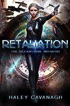 Retaliation (The Oceanstone Initiative Book 2) by [Haley Cavanagh]