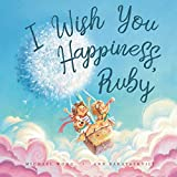 I Wish You Happiness, Ruby (Personalized Children's Books)