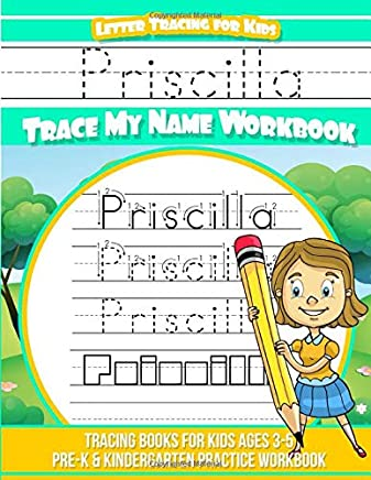 Priscilla Letter Tracing for Kids Trace my Name Workbook: Tracing Books for Kids ages 3 - 5 Pre-K & Kindergarten Practice Workbook