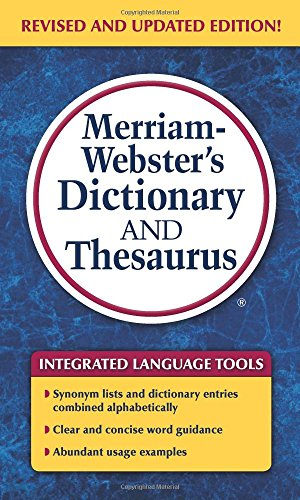 Merriam-Webster's Dictionary and Thesaurus, Newest Edition, 2014 Copyright
