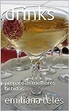 drinks: prepare as melhores bebidas