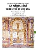 La religiosidad medieval en España. Alta Edad Media (siglos...