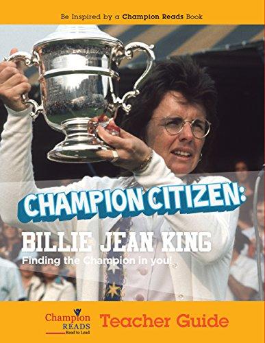 Champion Citizen: Billie Jean King Teacher Guide (English Edition)