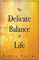The Delicate Balance of Life