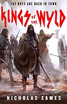 Kings of the Wyld (The Band Book 1) by [Nicholas Eames]