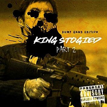 King Stogied : Dump Gawd Edition II