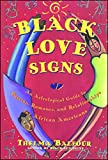 Black Love Signs: An Astrological Guide to Passion, Romance and Relationships for African Americans
