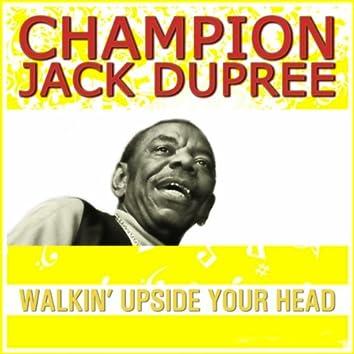 Jack Dupree Walkin Upside Ur Head