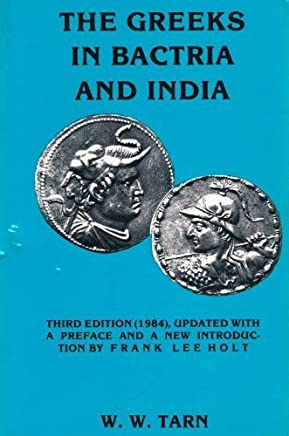 The Greeks in Bactria and India by W. W. Tarn (1997-08-01)