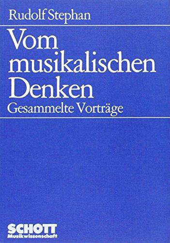 Vom musikalischen Denken: Gesammelte Vorträge (Musikwissenschaft)
