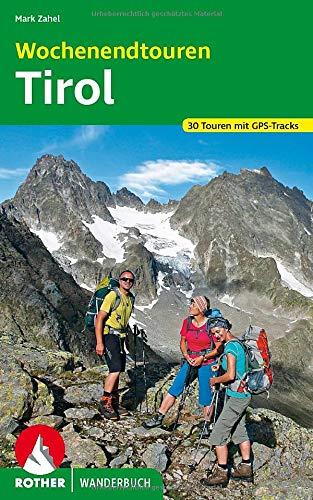 Wochenendtouren Tirol: 30 Touren mit GPS-Tracks (Rother Wanderbuch)
