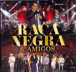Raca Negra & Amigos - Ao Vivo by Raca Negra, Bruno Cardoso, Leo Magalhaes, Michel Telo, Rafa, Alexandre Pires, Am (2012-05-30)