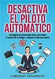 Desactiva el piloto automático: Estrategias de priorización eficaz para tomar el control de tu...