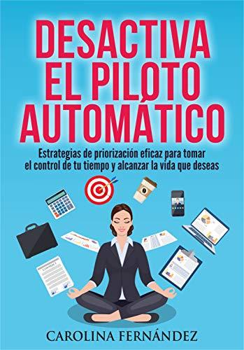 Portada del libro Desactiva el piloto automático de Carolina Fernández