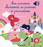 Mes premieres chansons de princes et princesses - livre sonore avec 6 puces - des 1 an (Mes premiers livres sonores)