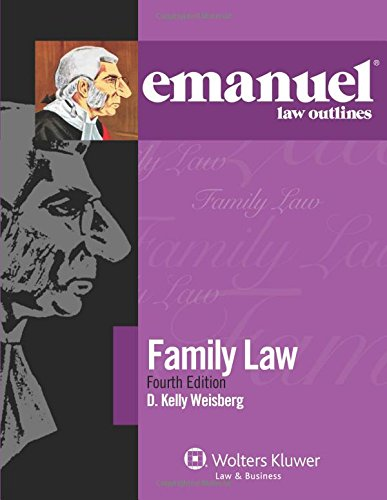 Compare Textbook Prices for Emanuel Law Outlines for Family Law 4 Edition ISBN 9781454832812 by Weisberg, D. Kelly