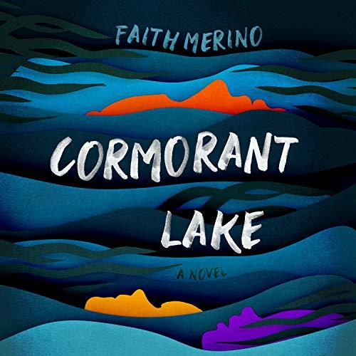 Cormorant Lake Audiobook By Faith Merino cover art