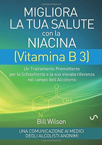 Migliora la tua Salute con la NIACINA Vitamina B 3