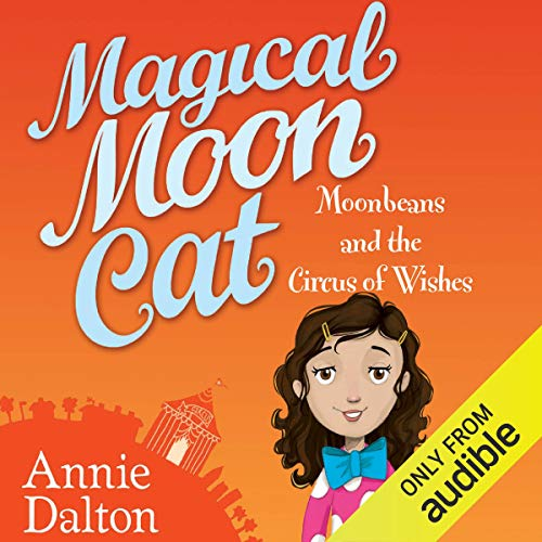 Couverture de Magical Moon Cat: Moonbeans and the Circus of Wishes