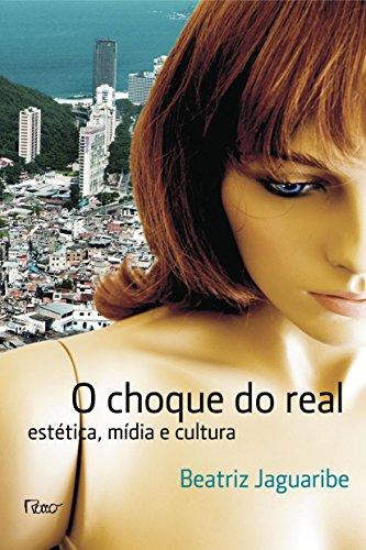 Choque do Real. Estética, Mídia e Cultura