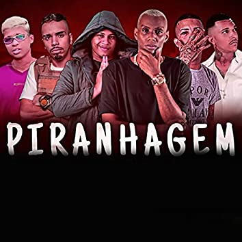 Piranhagem (feat. Mc Gw, MC Madan & Mc Magrinho)