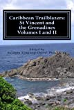 Caribbean Trailblazers: St. Vincent and the Grenadines, Vol. I and II