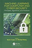 Machine Learning for Computer and Cyber Security: Principle, Algorithms, and Practices (Cyber Ecosystem and Security)