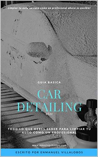"""Guía Básica """"Car Detailing"""": Todo lo que necesitas saber para limpiar tu auto de manera profesional"""