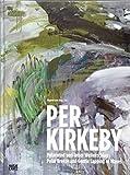 Per Kirkeby: Polarwind und leiser Wellenschlag (Zeitgenössische Kunst) - Siegfried Gohr