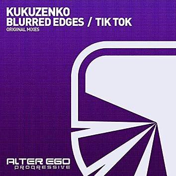 Blurred Edges / Tik Tok