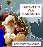 Santa Claus y la duendecilla (El baúl de los cuentos de Inma nº 6)