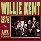 Willie Kent and His Gents Live in Chicago at B.L.U.E.S.: Chicago Blues Session, Volume 30 von Willie Kent & His Gents