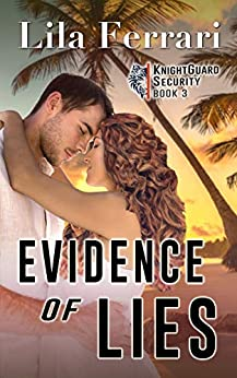 Evidence of Lies: Romantic suspense and mystery (KnightGuard Security Book 3) by [Lila Ferrari]