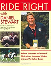 Ride Right with Daniel Stewart: Balance Your Frame and Frame of Mind with an Unmounted Workout and Sports Psychology System.