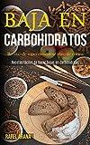 Baja En Carbohidratos: Recetas de superalimentos/ libro de cocina (Recetas fáciles de hacer bajas en carbohidratos)