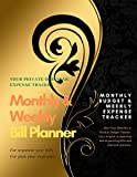 Monthly & Weekly Bill Planner / One-Year Organizer Log Book / Extra Large 8.5 x 11 in - 146 Pages: Personalized Monthly Budget & Weekly Expense ... Journal / Gold-Black Cover (Deluxe Gold)