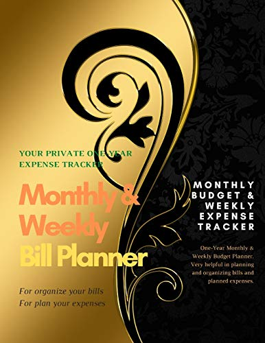 Monthly & Weekly Bill Planner / One-Year Organizer Log Book / Extra Large 8.5 x 11 in - 146 Pages: Personalized Monthly Budget & Weekly Expense ... Planning Budget Journal / Gold-Black Cover