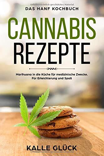 Cannabis Rezepte, Das Hanf Kochbuch, Marihuana in die Küche für medizinische Zwecke.