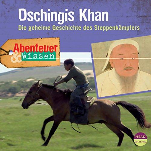 Dschingis Khan - Die geheime Geschichte des Steppenkämpfers cover art