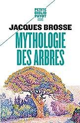 Mythologie des arbres de Jacques Brosse