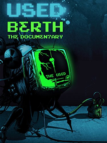 The Used: Berth - The Documentary