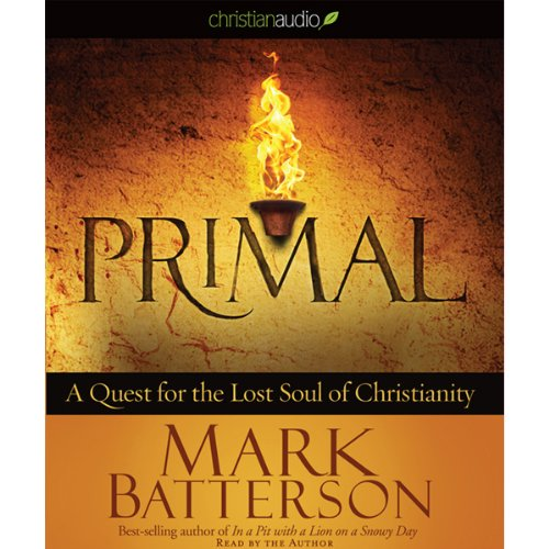 Primal: A Quest for the Lost Soul of Christianity audiobook cover art
