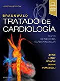 Braunwald. Tratado de cardiologia: Texto de medicina cardiovascular, 11e