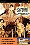 Domain of the Caveman: A Historic Resources Study of the Oregon Caves National Monument