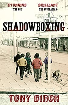 Shadowboxing by [Tony Birch]
