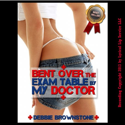 Bent Over the Exam Table by My Doctor audiobook cover art