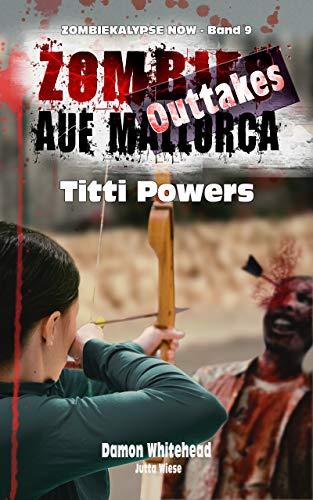 ZOMBIES AUF MALLORCA - Outtakes 3: Titti Powers (ZOMBIEKALYPSE NOW 9)