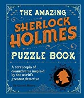 The Amazing Sherlock Holmes Puzzle Book (Arcturus Themed Puzzles)